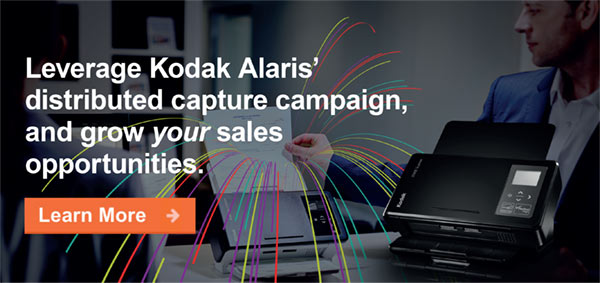 Leverage Kodak Alaris' distributed capture campaign, and grow your sales opportunities.